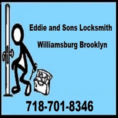 Eddie and Sons Locksmith - Williamsburg Brooklyn - NY in Williamsburg - Brooklyn, NY 11211