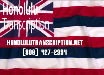 Honolulu Transcription in Downtown - Honolulu, HI 96813 Business Services