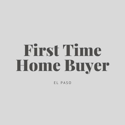 First Time Home Buyer El Paso Texas in Central - El Paso, TX 79902