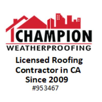 Champion Weatherproofing in Airport - Riverside, CA 92503 Roofing Contractors
